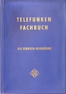 Telefunken Fachbuch - Die Fernsehbildröhre